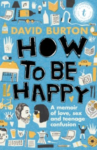 How to be Happy Dave Burton Memoir