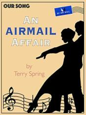 Our Song An Air Mail affair by terry spring
